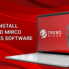 Web-Blog-Uninstall-Trend-Mirco-Antivirus-Software
